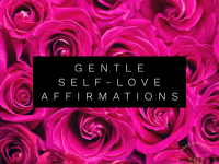 Gentle Self-LOVE affirmations cover