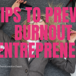 5 tips to prevent burnout for entrepreneurs