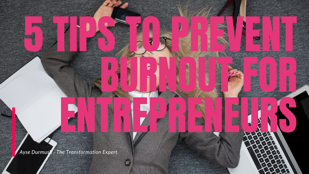 5 tips to prevent burnout for entrepreneurs
