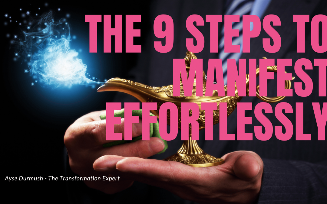 The 9 Steps to Manifest Effortlessly