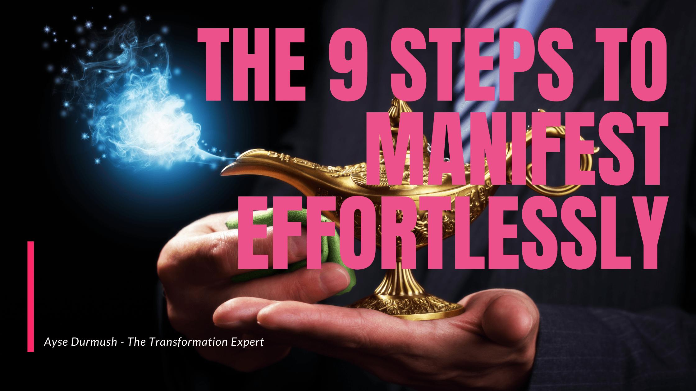 The 9 Steps to Manifest Effortlessly