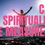 Can Spirituality be measured?