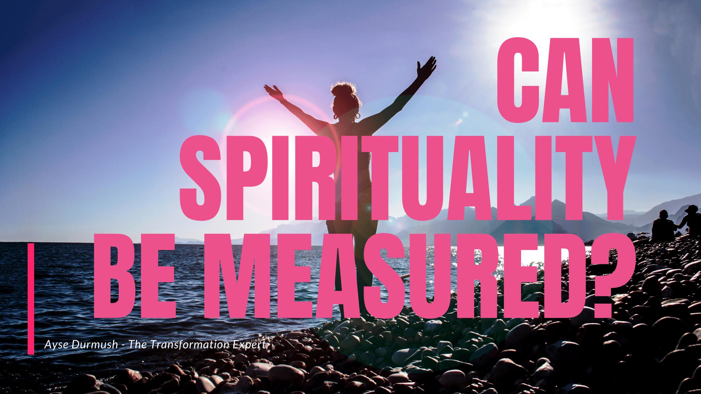 Can Spirituality be measured
