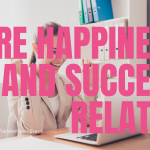 Are Happiness and Success Related?