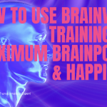 How to use Brainwave Training for Maximum Brainpower & Happiness