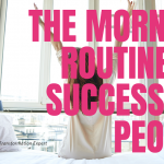 The morning routine of successful people